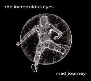 THE INCREDULOUS EYES - Mad journey - Radiocoop