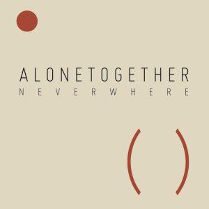 Neverwhere-Alonetogether-