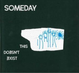 Someday-This-Doesnt-Exist-album-cover-320x296