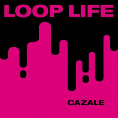 CAZALE - Loop life - Radiocoop