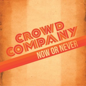 crowd company now or never
