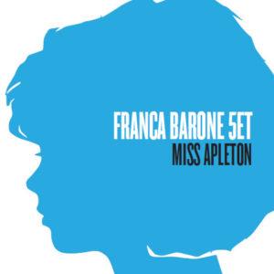 franca-barone-e-la-sua-passione-per-il-jazz-miss-apleton-e-il-disco-desordio-2-300x300