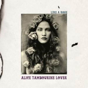 sentireascoltare_alice_tambourine_lover_like_a_rose